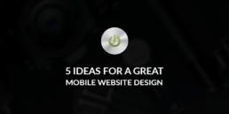 5 ideas for great mobile website design